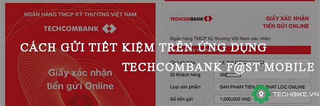 Huong-dan-cach-gui-tiet-kiem-online-tren-ung-dung-techcombank-fast-mobile (1).jpg